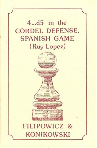 4.D5 Cordel Defense Spanish Game (Ruy Lopez): Filipowicz and Konikowski