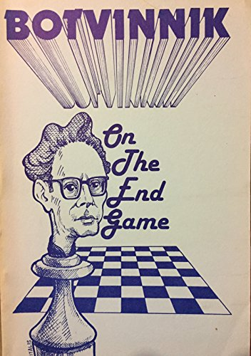 Botvinnik on the Endgame: Botvinnik, Mikhail