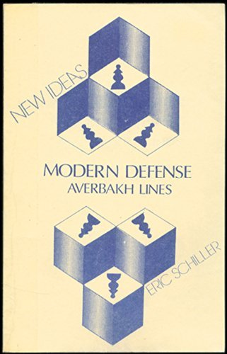 New Ideas in the Modern Defense: Averbakh: Eric Schiller and