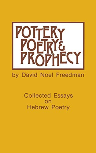 Pottery, Poetry, and Prophecy Studies in Early Hebrew Poetry
