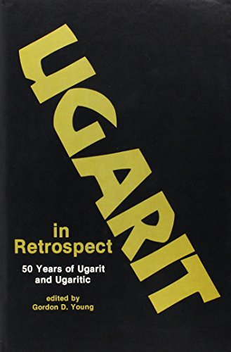 9780931464072: Ugarit in Retrospect: 50 Years of Ugarit and Ugaritic