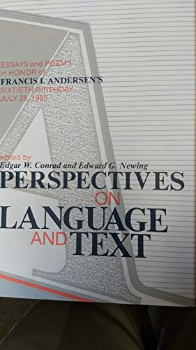 Perspectives on Language and Text: Essays and Poems in Honor of Francis I. Andersen's Sixtieth...