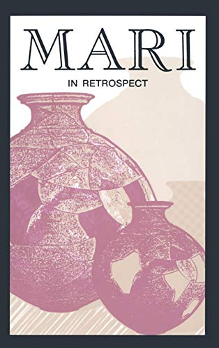 Mari in Retrospect: Fifty Years of Mari and Mari Studies: American Oriental Society Middle West ...