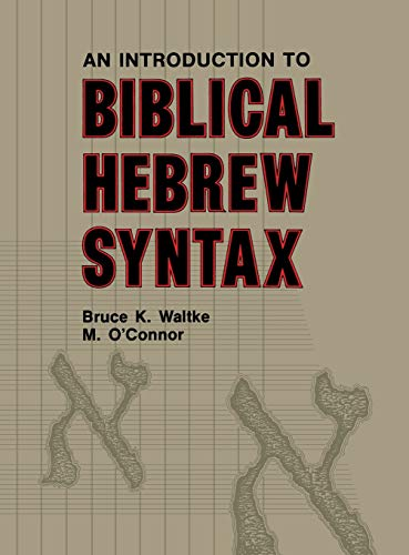 9780931464317: An Introduction to Biblical Hebrew Syntax