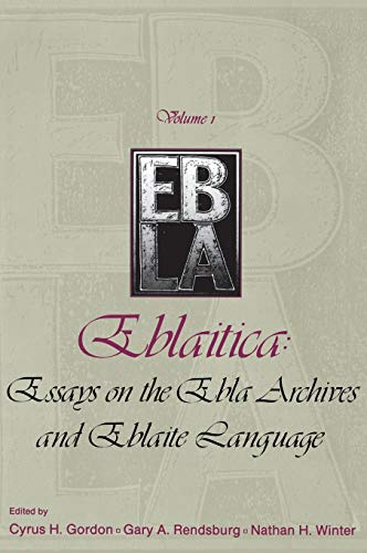9780931464348: Eblaitica: Essays on the Ebla Archives an Deblaite Language (Publications of the Center for Ebla Research at New York University) (Publications of the Center for Ebla Research at New York University)