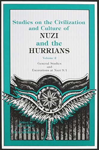 Studies on the Civilization and Culture of Nuzi and the Hurrians: General Studies and Excavations ...