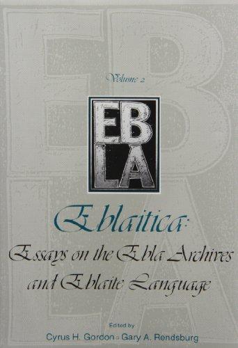 Eblaitica: Essays on the Ebla Archives a