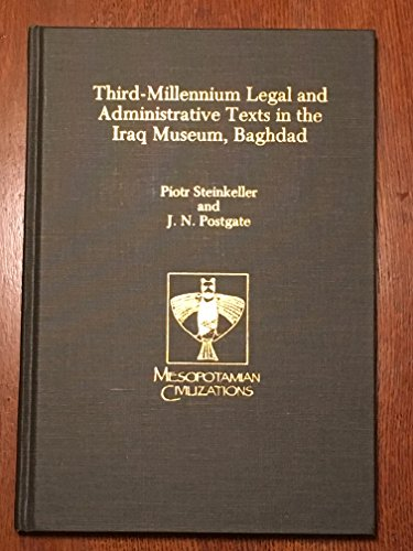 9780931464607: Third-Millennium Legal and Administrative Texts in the Iraq Museum, Baghdad (Mesopotamian Civilizations)