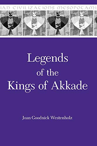 9780931464850: Legends of the Kings of Akkade: The Texts (Mesopotamian Civilizations Series : Vol 7)