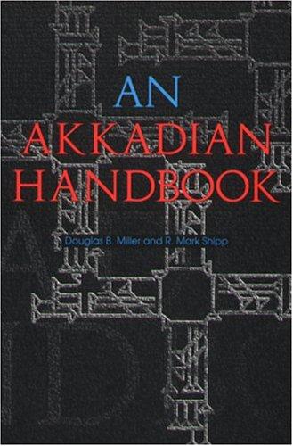 9780931464867: An Akkadian Handbook: Paradigms, Helps, Logograms and Sign Lists