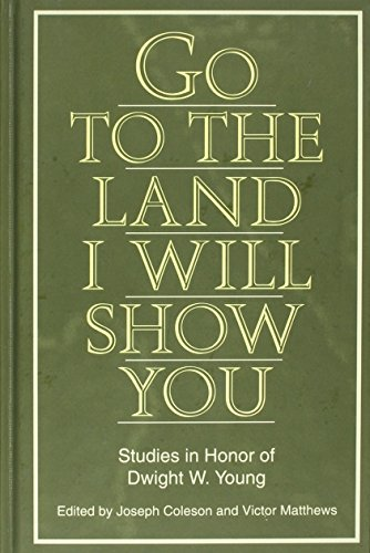 Go to the Land I Will Show You Studies in Honor of Dwight W. Young