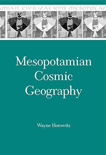 9780931464997: Mesopotamian Cosmic Geography