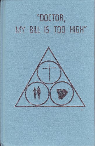 Doctor, My Bill Is Too High: Pelton, Charles L.