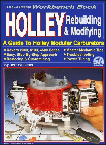 9780931472275: Holley Rebuilding and Modifying: A Guide to Holley Modular Carburetors (Workbench Book)