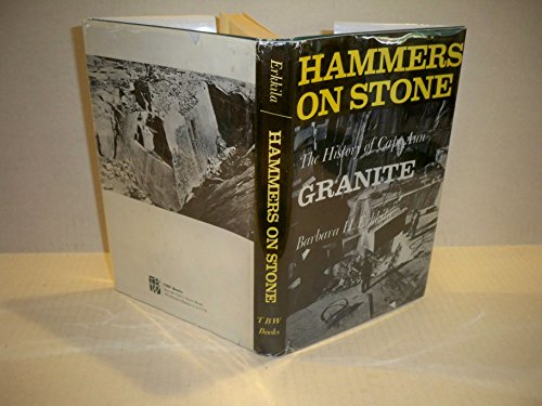 9780931474194: Hammers On Stone- The History Of Cape Ann Granite