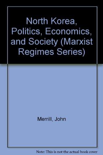 9780931477058: North Korea, Politics, Economics, and Society (Marxist Regimes Series)