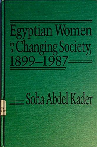 Egyptian Women in a Changing Society, 1899-1987: Kader, Soha Abdel