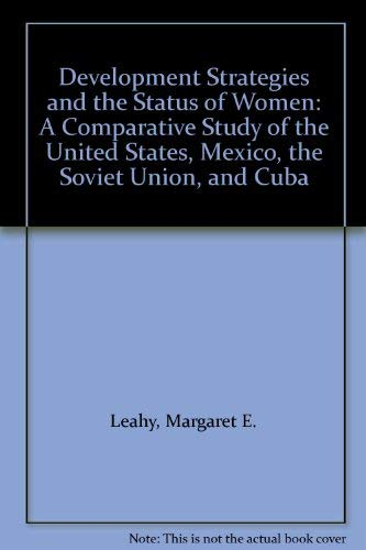 Development Strategies and the Status of Women: A Comparative Study of the United States, Mexico,...