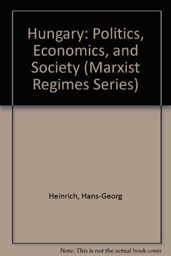9780931477669: Hungary: Politics, Economics, and Society (Marxist Regimes Series)