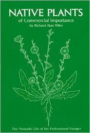 9780931486012: Native plants of commercial importance: The nomadic life of the professional forager