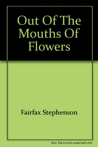 Out of the mouths of flowers: Your garden talks with God: Stephenson, Fairfax