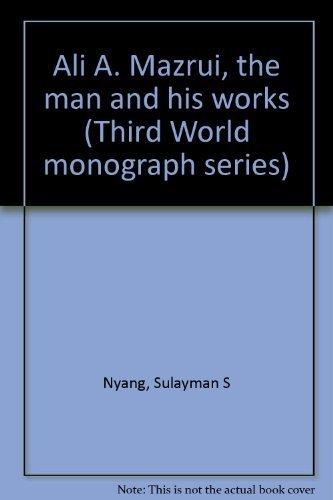 9780931494086: Ali A. Mazrui, the man and his works (Third World monograph series)