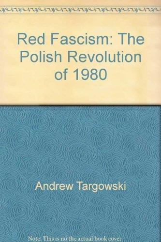 Red Fascism Polish Revolution 1980: Targowski, Andrew