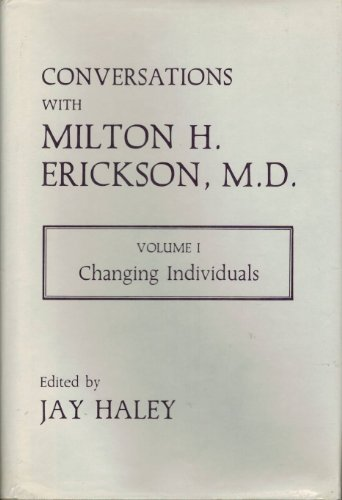 9780931513015: Conversations With Milton H. Erickson, M.D.: Changing Individuals, Vol. 1