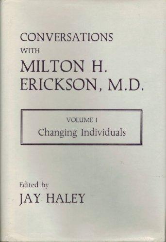9780931513015: Conversations With Milton H. Erickson, M.D.: Changing Individuals, Vol. 1