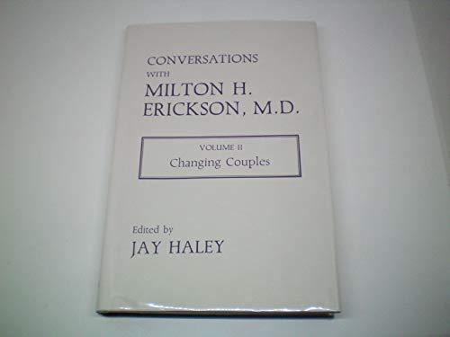 Conversations with Milton H. Erickson, Vol. 2: Milton H. Erickson;