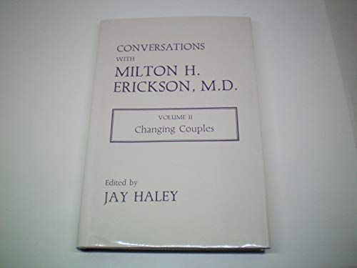 Conversations with Milton H. Erickson, Volume 2: Changing Couples