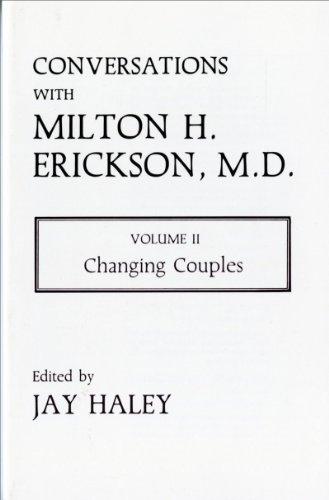 9780931513190: Conversations with Milton H. Erickson, Volume II: Changing Couples (Norton Professional Books)