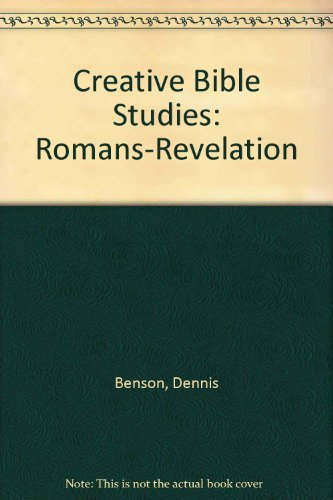 Creative Bible Studies: Romans-Revelation