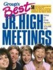 9780931529580: Group's Best Jr. High Meetings (Group's Best Junior High Meetings)