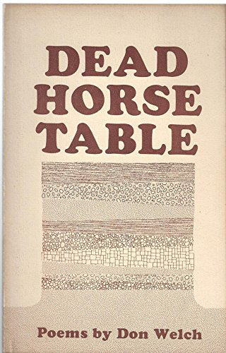 Dead Horse Table: Welch, Don