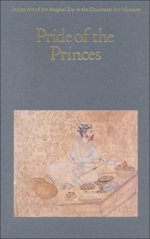 Pride of the Princes. Indian Art of: Cincinnati Art Museum]