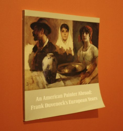 American Painter Abroad: Frank Duveneck's European Years: Quick, Michael