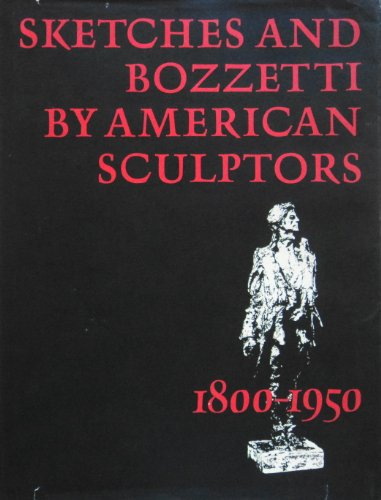 9780931537080: Sketches and Bozzetti by American Sculptors, 1880-1950