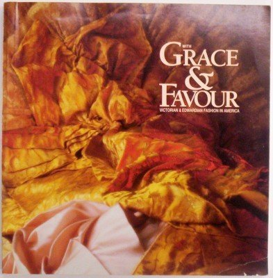 With Grace & Favour: Victorian & Edwardian Fashion in America: Thieme, Otto Charles