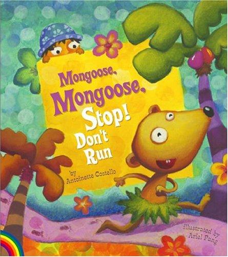 9780931548659: Mongoose, Mongoose, Stop! Don't Run