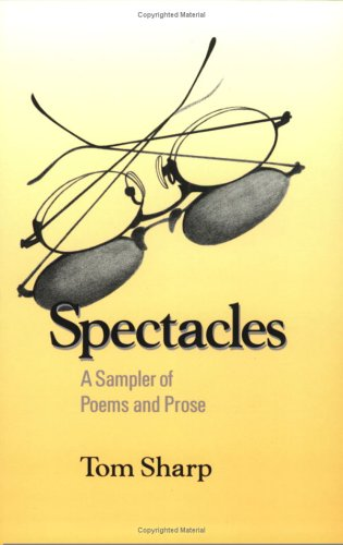 Spectacles : A Sampler of Poems and Prose