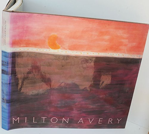 Milton Avery. Text by Bonnie Lee Grad. Foreword by Sally Michel Avery.: Avery, Milton