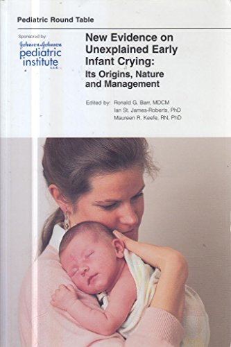 New Evidence on Unexplained Early Infant Crying: Its Origins, Nature and Management: Barr, Ronald G...