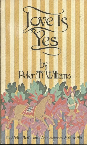 Love Is Yes: McWilliams, Peter, Pollen,