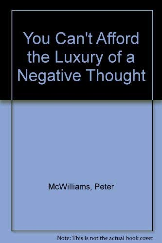 9780931580215: You Can't Afford the Luxury of a Negative Thought