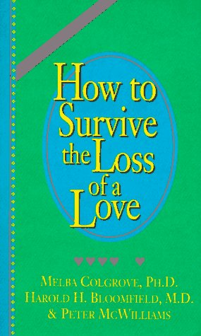 9780931580437: How to Survive the Loss of a Love