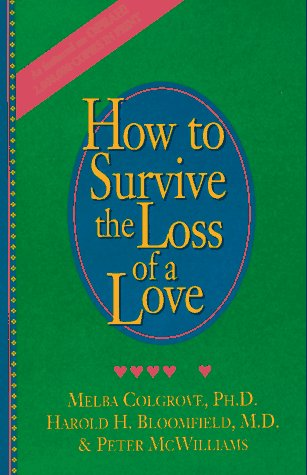 9780931580451: How to Survive the Loss of a Love
