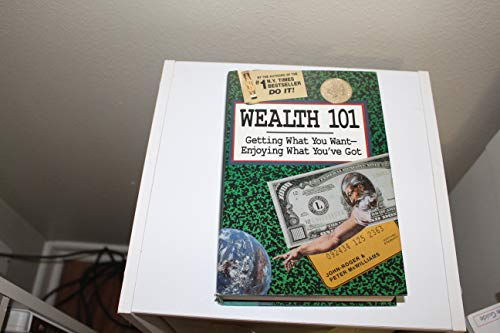 9780931580505: Wealth 101: Getting What You Want-Enjoying What You'Ve Got