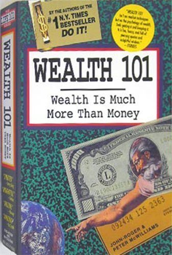 9780931580529: Wealth 101: Wealth Is Much More Than Money (The Life 101 Series)