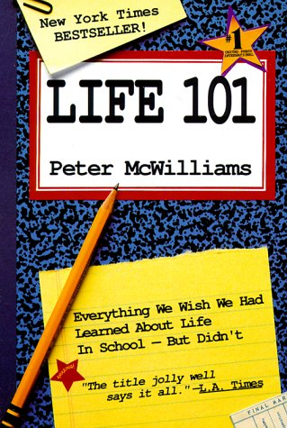 9780931580642: Life 101 : Everything We Wish We Had Learned About Life in School -- But Didn't (The Life 101 Series)